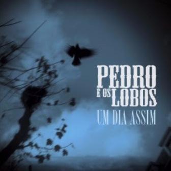 """""""UM DIA ASSIM"""" Novo single de Pedro e Os Lobos"""