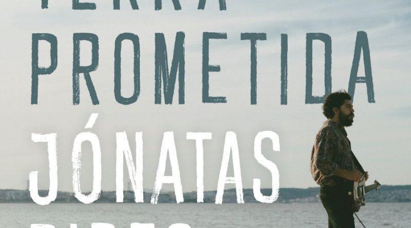 "JÓNATAS PIRES APRESENTA NOVO SINGLE ""TERRA PROMETIDA"""